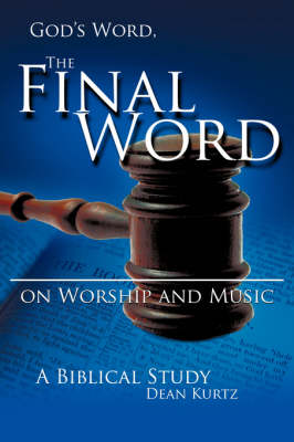 God's Word the Final Word on Worship and Music (Paperback)