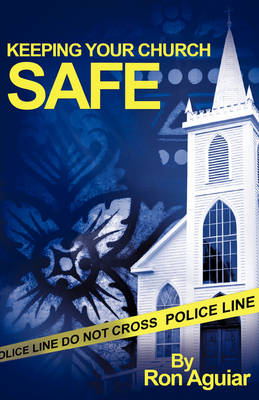Keeping Your Church Safe (Paperback)