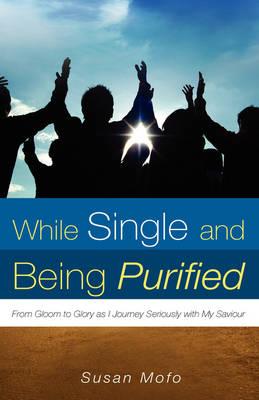 While Single and Being Purified (Hardback)