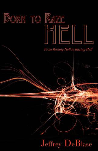 Born to Raze Hell (Paperback)