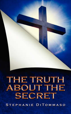 The Truth about the Secret (Paperback)