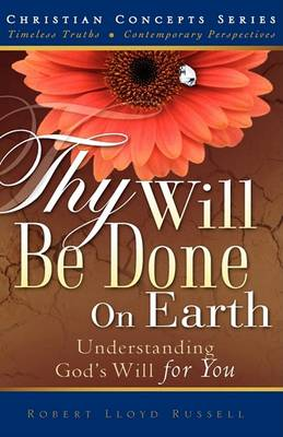 Thy Will Be Done on Earth (Hardback)