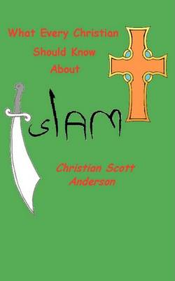 What Every Christian Should Know about Islam (Paperback)