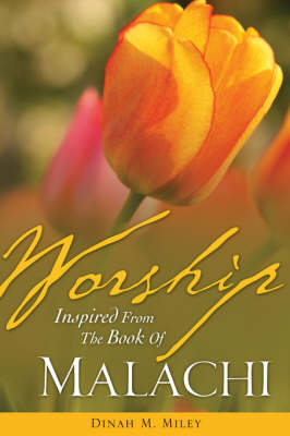 Worship Inspired from the Book of Malachi (Paperback)