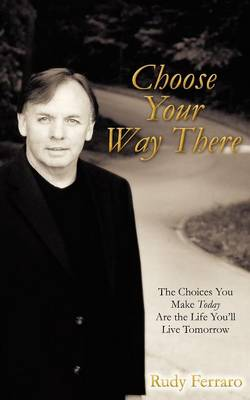 Choose Your Way There (Paperback)