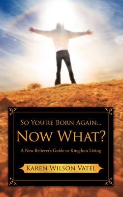 So You're Born Again...Now What? (Paperback)