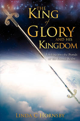 The King of Glory and His Kingdom (Paperback)