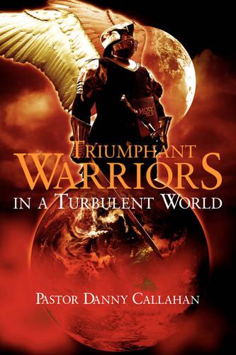 Triumphant Warriors in a Turbulent World (Paperback)
