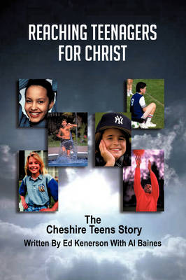 Reaching Teenagers for Christ: The Cheshire Teens Story (Hardback)