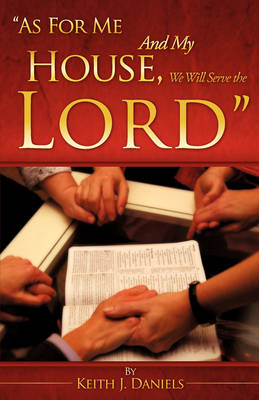 As for Me and My House, We Will Serve the Lord (Paperback)