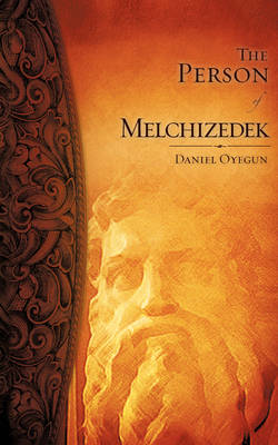 The Person of Melchizedek (Paperback)