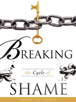 Breaking the Cycle of Shame (Paperback)