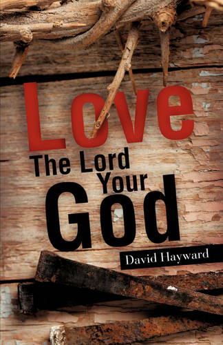 Love the Lord Your God (Paperback)