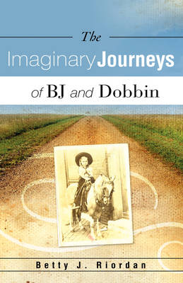 The Imaginary Journeys of BJ and Dobbin (Hardback)