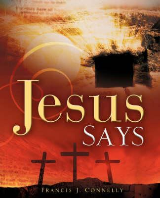 Jesus Says (Paperback)