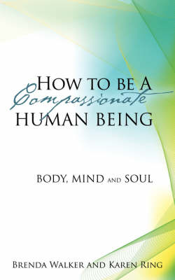How to Be a Compassionate Human Being (Paperback)