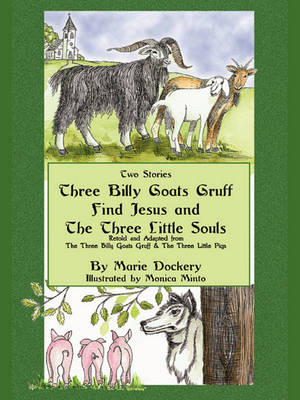 The Three Billy Goats Gruff Find Jesus & the Three Little Souls (Paperback)