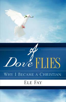 A Dove Flies (Paperback)