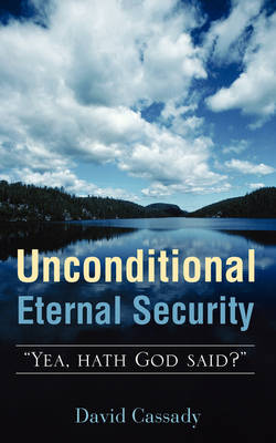 Unconditional Eternal Security (Paperback)