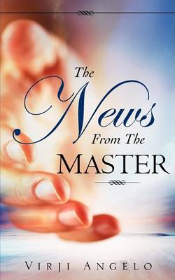 The News from the Master (Paperback)