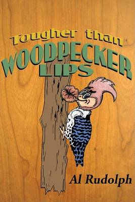 Tougher Than Woodpecker Lips (Paperback)