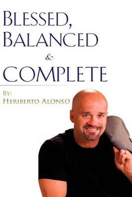 Blessed, Balanced & Complete (Hardback)