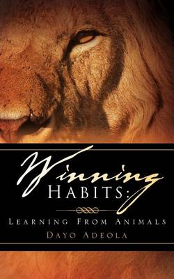 Winning Habits: Learning from Animals (Paperback)