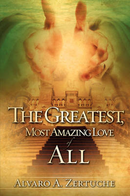 The Greatest, Most Amazing Love of All (Paperback)