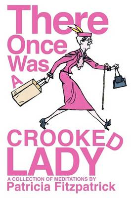 There Once Was a Crooked Lady (Paperback)
