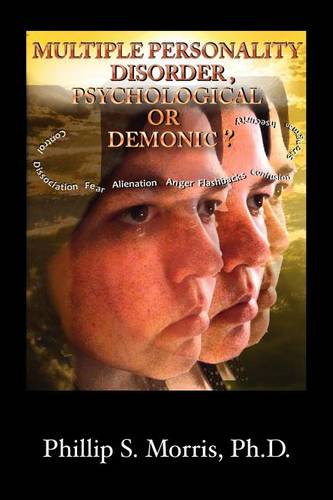 Multiple Personality Disorder, Psychological or Demonic? (Paperback)