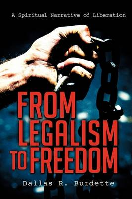 From Legalism to Freedom (Hardback)