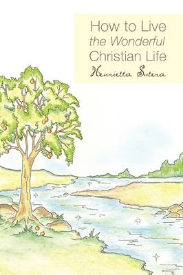 How to Live the Wonderful Christian Life (Paperback)