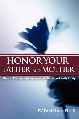 Honor Your Father and Mother (Paperback)
