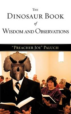 The Dinosaur Book of Wisdom and Observations (Paperback)