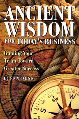 Ancient Wisdom for Today's Business (Hardback)