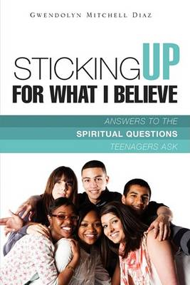 Sticking Up for What I Believe (Paperback)