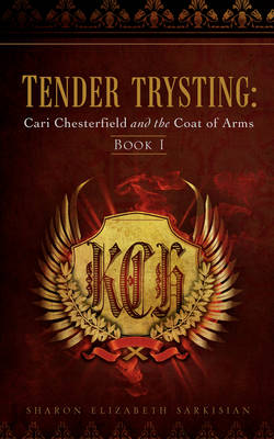 Tender Trysting: Cari Chesterfield and the Coat of Arms (Paperback)