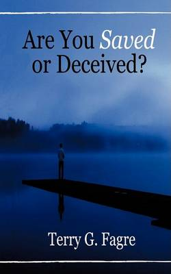 Are You Saved or Deceived? (Paperback)