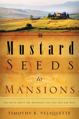Mustard Seeds to Mansions (Paperback)