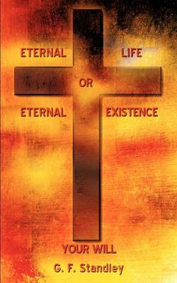 Eternal Life or Eternal Existence (Paperback)