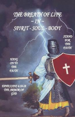 The Breath of Life in Spirit - Soul - Body (Paperback)