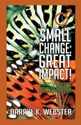 Small Change: Great Impact! (Paperback)