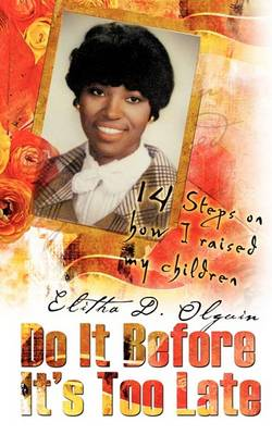 Do It Before It's Too Late (Paperback)