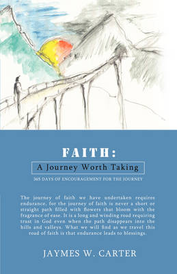 Faith: A Journey Worth Taking (Paperback)