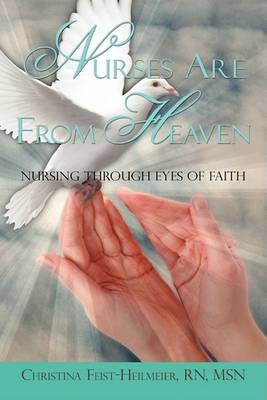 Nurses Are from Heaven (Paperback)