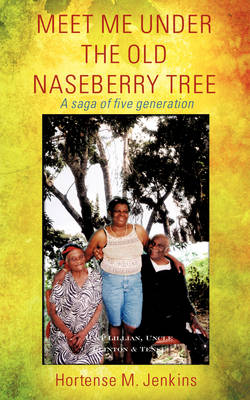 Meet Me Under the Old Naseberry Tree (Paperback)