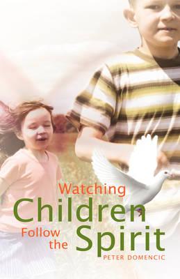 Watching Children Follow the Spirit (Hardback)