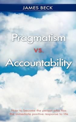 Pragmatism vs. Accountability (Paperback)
