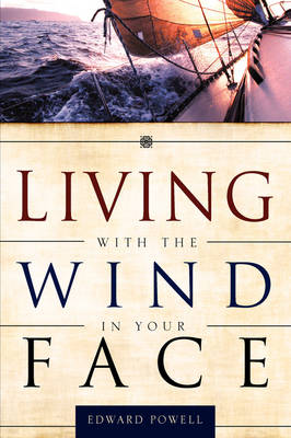 Living with the Wind in Your Face (Paperback)
