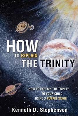 How to Explain the Trinity (Paperback)